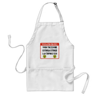 When the zombie outbreak strikes I am tripping you Adult Apron