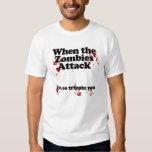 when the zombies attack...im so tripping you tshirts