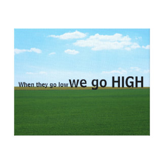 """When they go low, we go high."" Canvas Print"