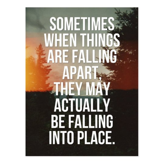 When Things Are Falling Apart Quote Postcard