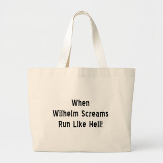 When Wilhelm Screams Large Tote Bag