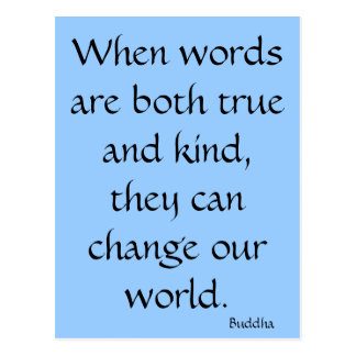 When words are both true and kind post cards