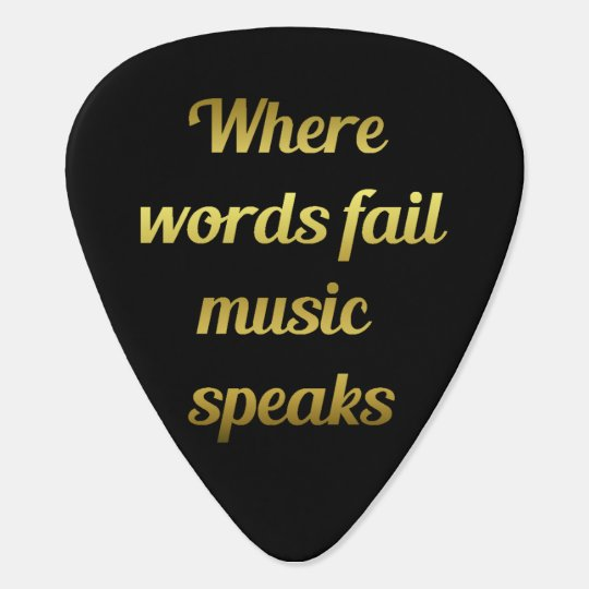 When words fail Music Speaks Quote Plectrum