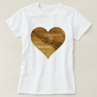 When Words Fail, Music Speaks Sheet Music Heart T-Shirt