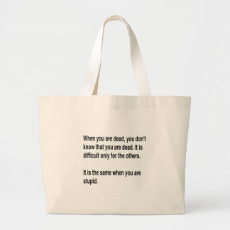 When You Are Dead You Do Not Know You Are Dead Canvas Bags