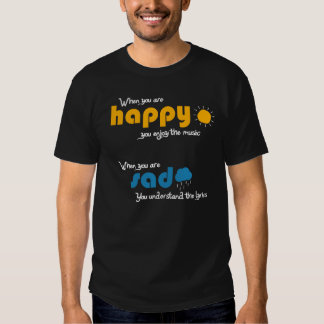 When you are sad you understand the lyrics t shirt