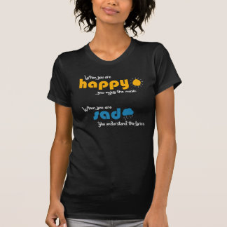 When you are sad you understand the lyrics tshirts