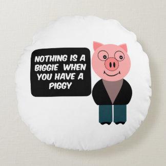 When you have a piggy round cushion