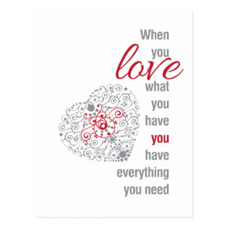 When You Love What You Have - Inspirational Quote Postcard