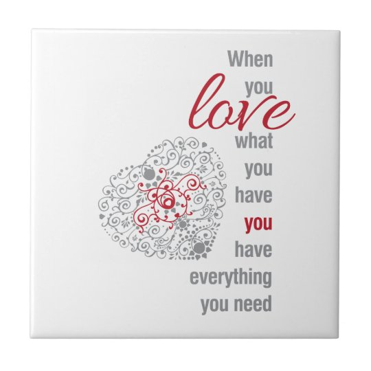 When You Love What You Have - Inspirational