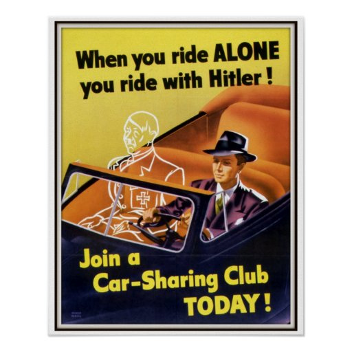When You Ride Alone WW II Car Sharing Club Poster
