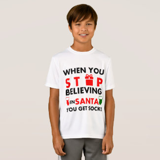WHEN YOU STOP BELIEVING IN SANTA YOU GET SOCKS T-Shirt