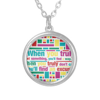 When you truly want something you'll find a way round pendant necklace