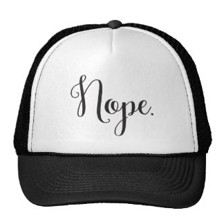 When you're feeling the NOPE. Classy hat