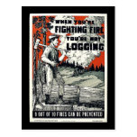 When You're Fighting Fires You're Not Logging Postcard