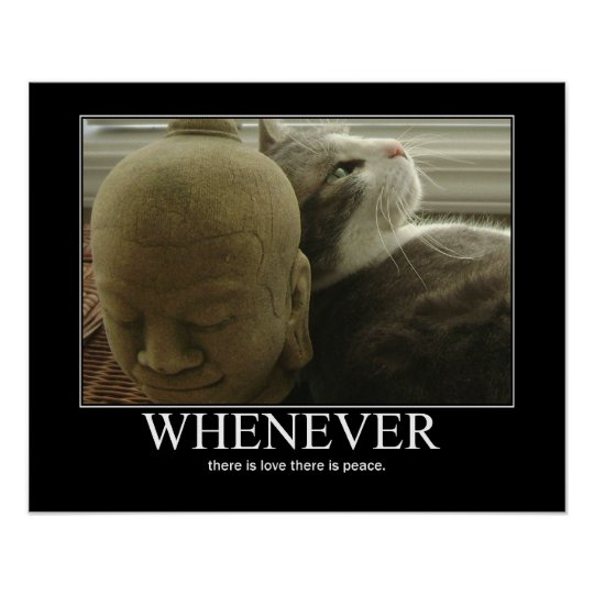 Whenever there is Love, There is Peace Cat Artwork Poster