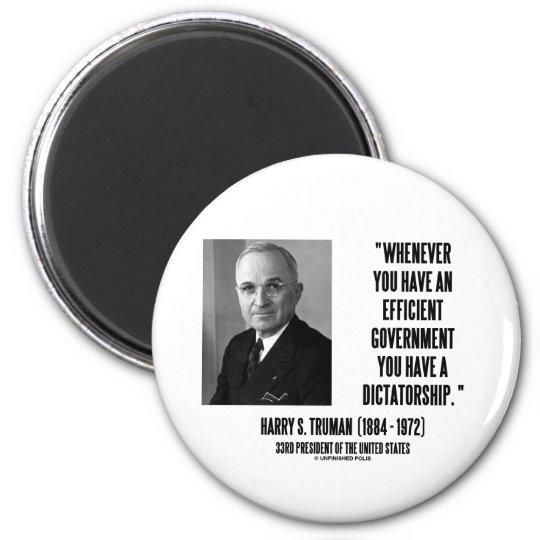 Whenever You Have An Efficient Govt Dictatorship Magnet