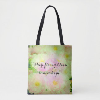 """""""Where flowers bloom . . . """" Watercolor Roses Tote"""