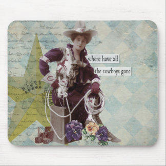 Where Have All the Cowboys Gone Cowgirl Mousepads