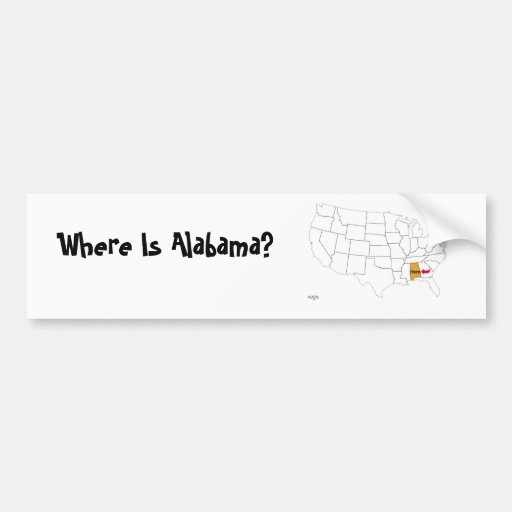Where Is Alabama? Bumper Stickers