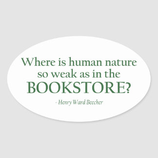 Where Is Human Nature So Weak Oval Sticker