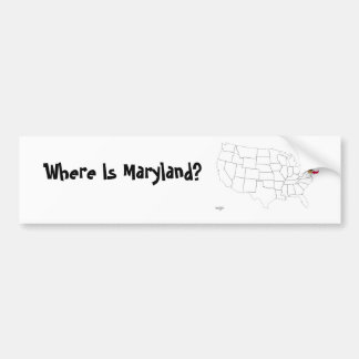 Where Is Maryland? Bumper Sticker