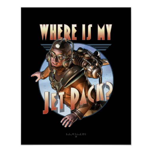 """Where is my Jet Pack?  Poster (16x20"""")"""