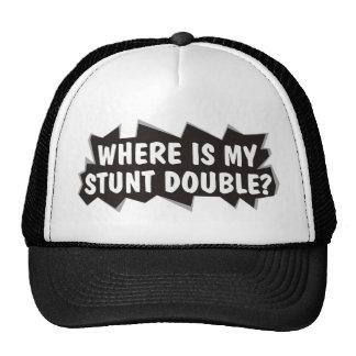 Where is My Stunt Double Mesh Hats