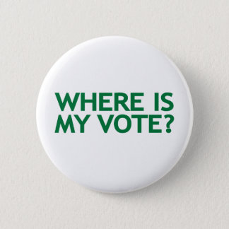 where is my vote (Iran Election) 6 Cm Round Badge