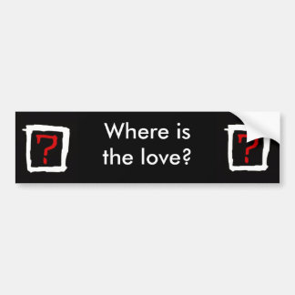 Where is the love bumper sticker
