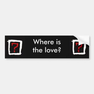 Where is the love bumper sticker