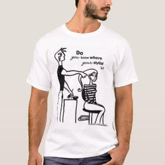 Where is your Stylist? T-Shirt