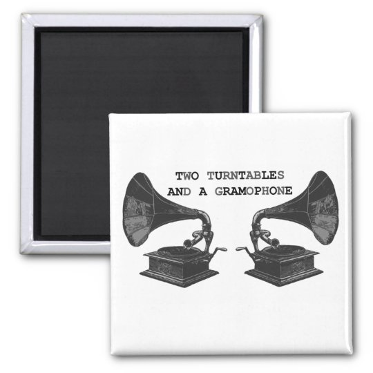 where it's at, two turntables and a gramophone square magnet