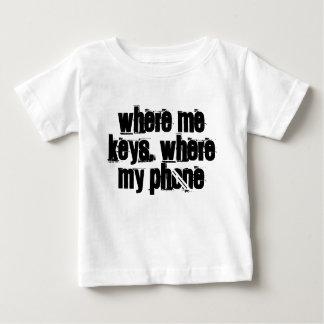 WHERE ME KEYS, WHERE MY PHONE BABY T-Shirt