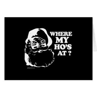 WHERE MY HO'S AT 2 T-shirt Greeting Card