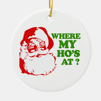 WHERE MY HO'S AT CHRISTMAS ORNAMENT