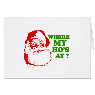 Where my ho's at? greeting card
