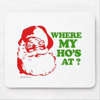 Where my ho's at? mouse mat