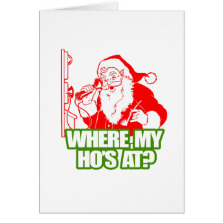 WHERE MY HOS AT - png Greeting Cards