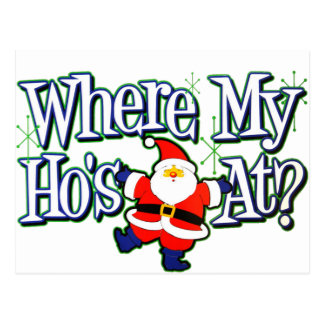 Where my Ho's At? Postcard