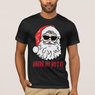 Where my ho's at  santa claus christmas T-shirt