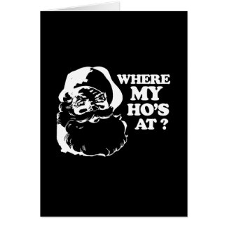 Where my Ho's at white Greeting Card