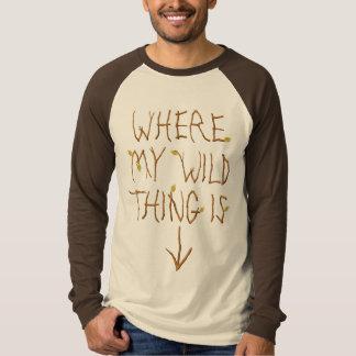 Where my my WILD THING is T Shirt