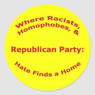 Where Racists, Homophobes, & Hate Classic Round Sticker