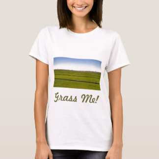Where The Grass Is Growing T-Shirt