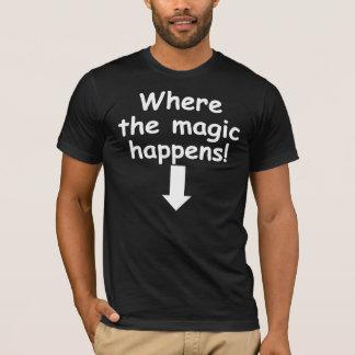 Where the magic happens! T-Shirt
