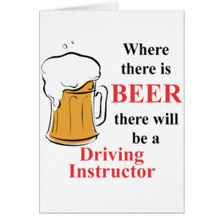 Where there is Beer - Driving Instructor Note Card