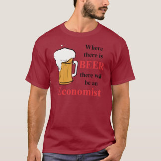 Where there is Beer - Economist T-Shirt