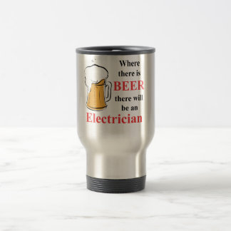 Where there is Beer - Electrician Travel Mug
