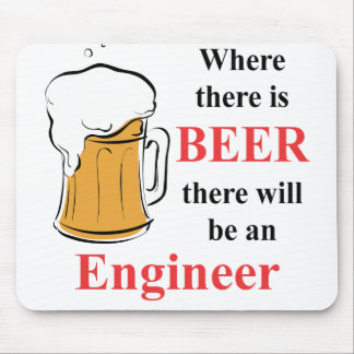 Where there is Beer - Engineer Mouse Mat
